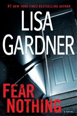 Book Fear Nothing: A Detective D.d. Warren Novel by Lisa Gardner
