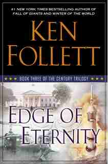 Edge Of Eternity: Book Three Of The Century Trilogy by Ken Follett