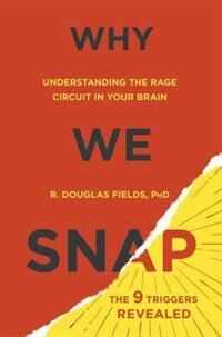 Why We Snap: Understanding The Rage Circuit In Your Brain