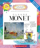 Getting to Know the World's Greatest Artists: Claude Monet (Revised Edition)