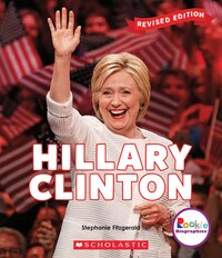 Rookie Biographies: Hillary Clinton (Revised Edition) (Library Edition)