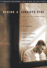 Behind A Convict's Eyes: Doing Time in a Modern Prison