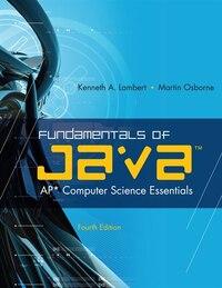 Fundamentals Of Javat: Ap* Computer Science Essentials