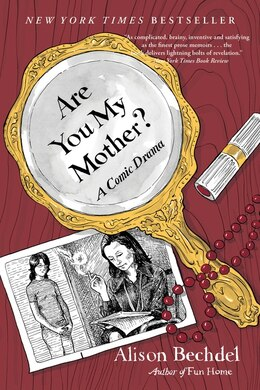Book Are You My Mother?: A Comic Drama by Alison Bechdel