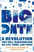 Big Data: A Revolution That Will Transform How We Live, Work, and Think by Viktor Mayer-Schonberger