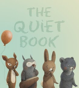 Book The Quiet Book padded board book by Deborah Underwood