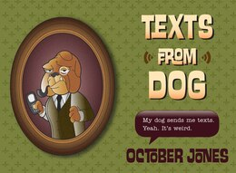 Book Texts from Dog by October Jones