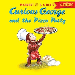 Book Curious George and the Pizza Party with downloadable audio by H. A. Rey