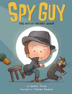 Spy Guy: The Not-So-Secret Agent by Jessica Young