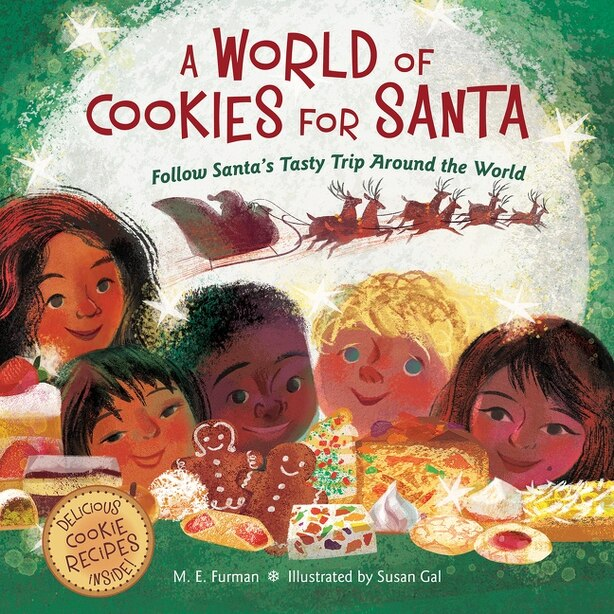 A World Of Cookies For Santa: Follow Santa's Tasty Trip Around The World by M.e. Furman