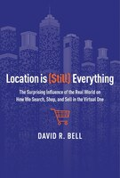 Location Is (Still) Everything: The Surprising Influence of the Real World on How We Search, Shop…