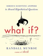 Book What If?: Serious Scientific Answers to Absurd Hypothetical Questions by Randall Munroe