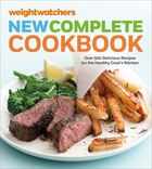 Weight Watchers New Complete Cookbook, Fifth Edition: Over 500 Delicious Recipes For The Healthy…
