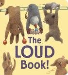 The Loud Book! padded board book: Padded Board Book