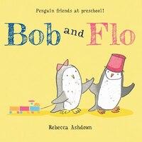 Bob and Flo: BOB AND FLO