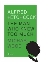 Alfred Hitchcock: The Man Who Knew Too Much