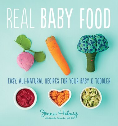 Real baby food easy all natural recipes for your baby and toddler real baby food easy all natural recipes for your baby and toddler by forumfinder Images