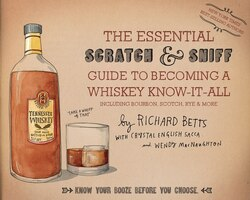 The Essential Scratch & Sniff Guide to Becoming a Whiskey Know-It-All: Know Your Booze Before You…