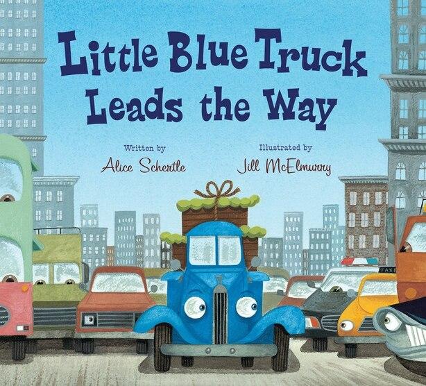 Little Blue Truck Leads The Way Board Book by Alice Schertle