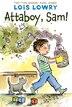 Attaboy, Sam! by Lois Lowry