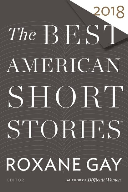 The Best American Short Stories 2018 by Roxane Gay