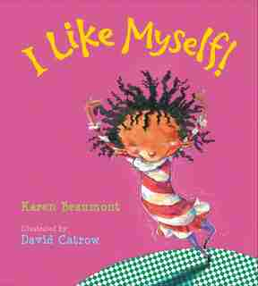 I Like Myself! (board Book) by Karen Beaumont