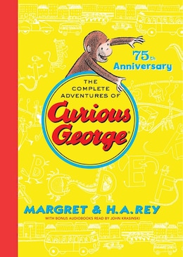 Book The Complete Adventures Of Curious George: 75th Anniversary Edition by H. A. Rey