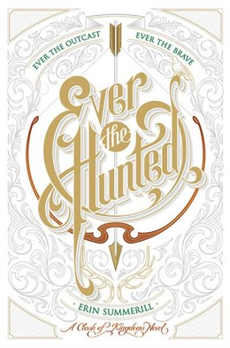 Book Ever The Hunted: A Clash Of Kingdoms Novel by Erin Summerill