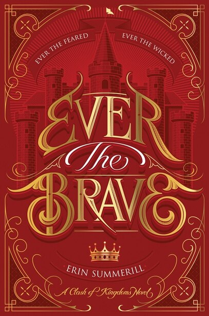 Ever The Brave: A Clash Of Kingdoms Novel by Erin Summerill
