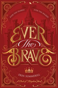 Ever The Brave: A Clash Of Kingdoms Novel