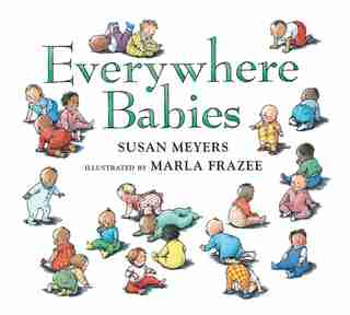 Everywhere Babies (padded Board Book) by Susan Meyers