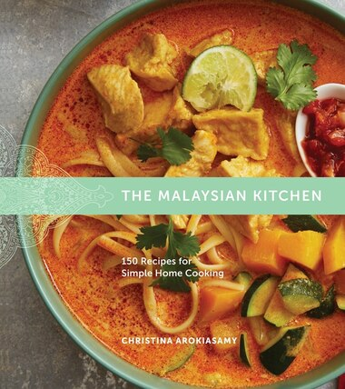 The malaysian kitchen 150 recipes for simple home cooking book by the malaysian kitchen 150 recipes for simple home cooking by christina arokiasamy forumfinder Images