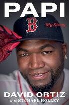 Book Papi: My Story by David Ortiz