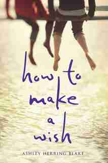 How To Make A Wish de Ashley Herring Blake