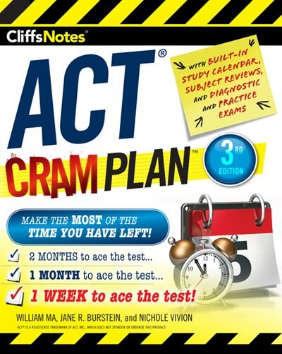Cliffsnotes Act Cram Plan, 3rd Edition by William Ma