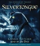 Silvertounge: The Stoneheart Trilogy Book Three