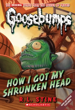 Book Goosebumps #10: How I Got My Shrunken Head by R L Stine