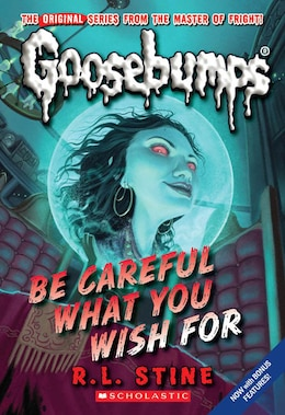 Book Goosebumps #7: Be Careful What You Wish For by R L Stine