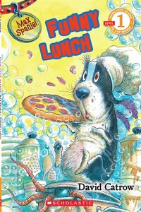 Scholastic Reader Level 1: Max Spaniel: Funny Lunch