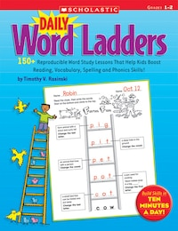 Daily Word Ladders: Grades 1-2: 50+ Reproducible Word Study Lessons That Help Kids Boost Reading…