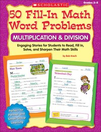50 Fill-in Math Word Problems: Multiplication & Division: Engaging Story Problems for Students to…