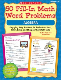 50 Fill-in Math Word Problems: Algebra: Engaging Story Problems for Students to Read, Fill-in…
