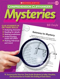 Comprehension Cliffhangers: Mysteries: 15 Suspenseful Stories That Guide Students to Infer…