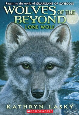 Book Wolves of the Beyond #1: Lone Wolf by Kathryn Lasky
