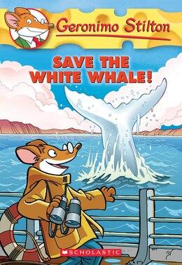 Book Geronimo Stilton #45: Save the White Whale! by Geronimo Stilton