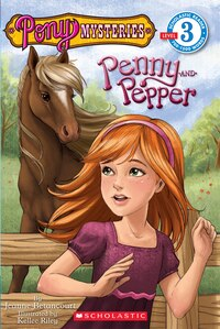 Scholastic Reader: Pony Mysteries #1: Penny and Pepper: Level 3