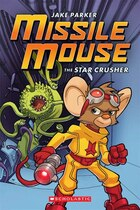 Missile Mouse #1: The Star Crusher (Hardcover)