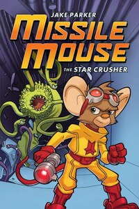 Missile Mouse #1: The Star Crusher (Paperback)