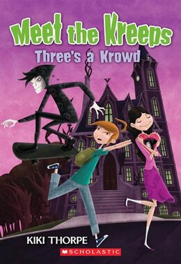 Book Meet the Kreeps #5: Three's A Krowd by Kiki Thorpe