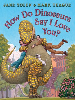 Book How Do Dinosaurs Say I Love You? by Jane Yolen